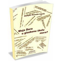 Radojka Sućeska Ligutić: Moja Dora u glazbenu školu mora?