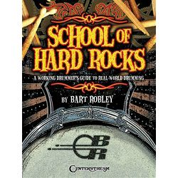 School of Hard Rocks: A Working Drummer's Guide to Real-World Drumming