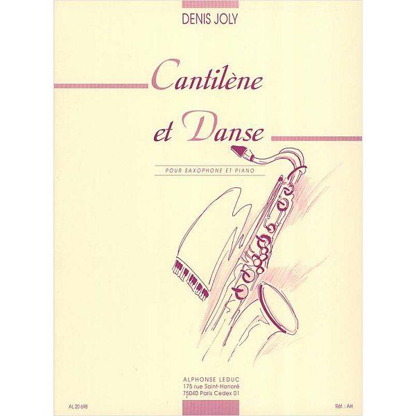 Denis Joly: Cantilène Et Danse (Alto Saxophone/Piano)